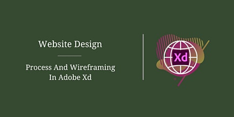 Website Design – Design Process And Wireframing In Adobe Xd Tickets