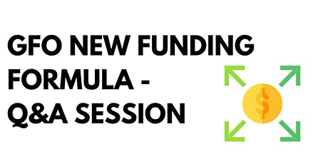 GFO New Funding Formula - Q&A Session tickets