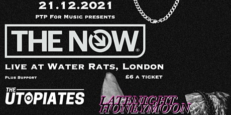 The Now Live at The Water Rats, London tickets