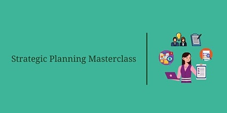 Strategic Planning Masterclass – Part 5 tickets
