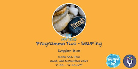 Life Crafters: Programme Two - SELF'ing Part 2 tickets
