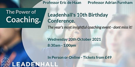 The Power of Coaching - Leadenhall's 10th Birthday  'Hybrid' Conference tickets