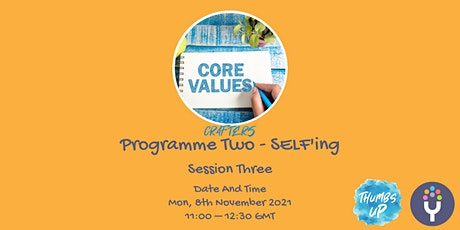 Life Crafters: Programme Two - SELF'ing Part 3 tickets