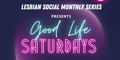 Good Life Saturday's tickets