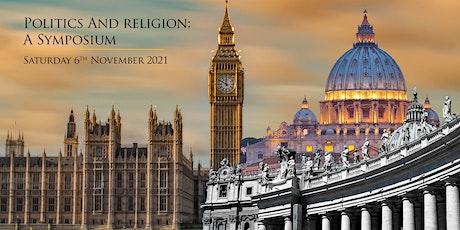Politics and Religion:  A Symposium tickets
