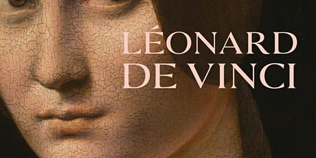 Leonardo da Vinci at the Louvre, how to organize an impossible exhibition? tickets
