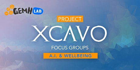 XCAVO AI & Wellbeing Focus Groups (English speakers) tickets