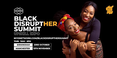 Black History Month: Black DisruptHER Summit - Upskill Expo (Manchester) tickets