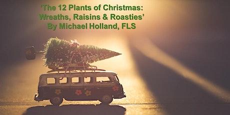 The 12 Plants of Christmas - Wreaths, Raisins & Roasties tickets