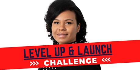 Level Up and  Launch Challenge tickets
