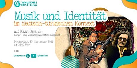 Musik und Identität im deutsch-türkischen Kontext mit Kaan Cevahir Tickets