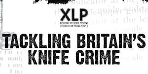 Tackling Britain's Knife Crime