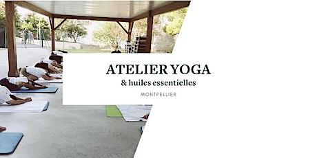 Atelier yoga & découverte des huiles essentielles - MONTPELLIER billets