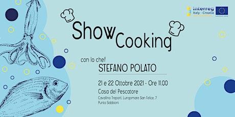 Show cooking con lo chef  Stefano Polato biglietti