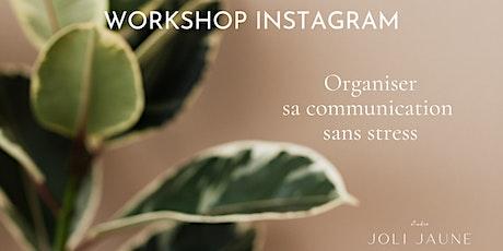 Workshop Instagram : Organiser  sa communication sans stress billets