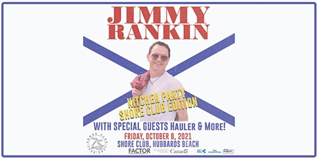 Jimmy Rankin - Kitchen Party Shore Club Edition - With Hauler and MORE! tickets
