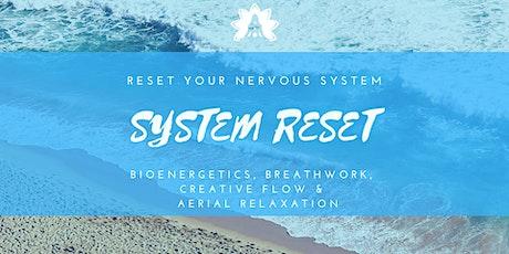 SYSTEM RESET - Bioenergetics, Breath, Creative Flow& Aerial Relaxation Pods tickets