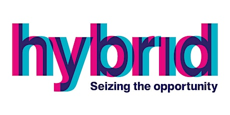 Hybrid – seizing the opportunity (virtual and in-person) tickets