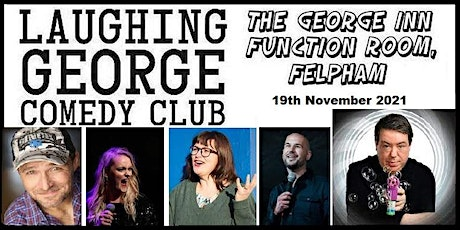 LAUGHING GEORGE COMEDY CLUB - 19th November 2021 - EXTRA SHOW! tickets