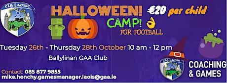 Laois GAA Halloween Camp for boys and girls 6 to13 @ Ballylinan GAA tickets
