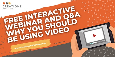FREE Interactive Webinar and Q&A  - Why You Should Be Using Video tickets