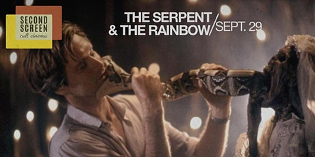 Second Screen Presents: The Serpent and the Rainbow (1988) tickets
