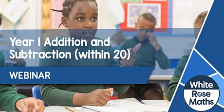 **WEBINAR** Year 1 Addition & Subtraction (within 20) - 02.12.21 tickets