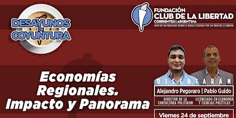 DESAYUNO DE COYUNTURA - ECONOMÍAS REGIONALES. IMPACTO Y PANORAMA. entradas