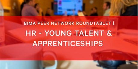 BIMA HR Roundtable | Young Talent and Apprenticeships tickets