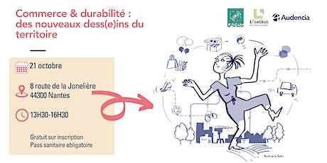 Colloque Commerce & Durabilité : des nouveaux dess(e)ins du territoire billets