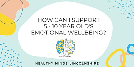 How Can I Support My 5-10yr old's Emotional Wellbeing? Workshop for Parents tickets