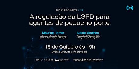 Cerqueira Leite Live - A regulação da LGPD para agentes de pequeno porte ingressos
