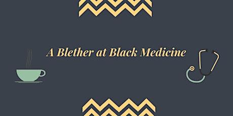 A Blether at Black Medicine tickets