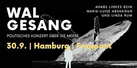 Walgesang - Politisches Konzert über die Meere Tickets