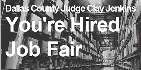Dallas County Judge Clay Jenkins, You're Hired Job Fair 2021 tickets