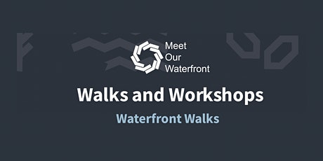 Meet our Waterfront  - Waterfront Walks tickets