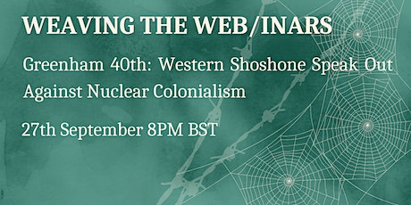 Greenham 40th: Western Shoshone Speak Out Against Nuclear Colonialism tickets