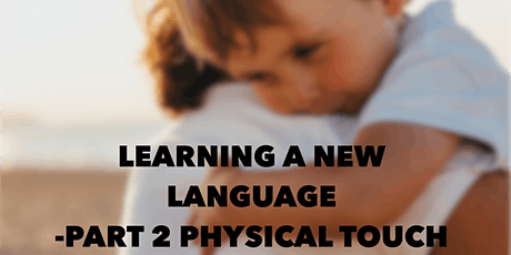 LEARNING A NEW LANGUAGE IS NOT EASY   Pt 2 PHYSICAL TOUCH tickets