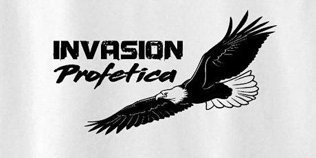 Invasión Profética / Prophetic Invasion tickets