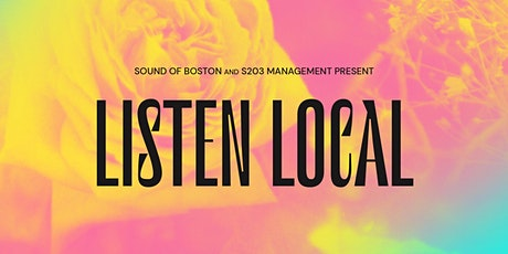 Sound of Boston and S203 Present Listen Local tickets