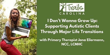 Supporting Autistic Clients Through Major Life Transitions tickets