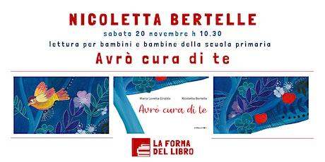 Nicoletta Bertelle, lettura animata di AVRÒ CURA DI TE biglietti