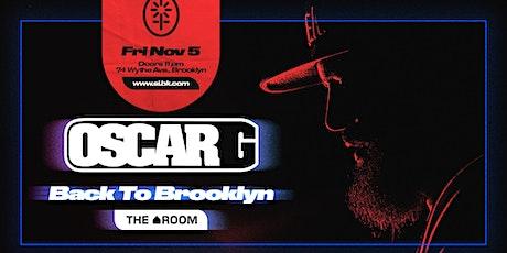 Oscar G - Back To Brooklyn tickets