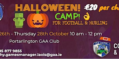 Laois GAA Halloween Camp for boys and girls 6 to13 @ Portarlington GAA tickets