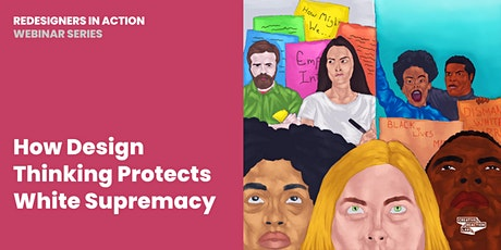 How Design Thinking Protects White Supremacy tickets