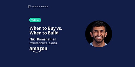 Webinar: When to Buy vs. When to Build by fmr Amazon Product Leader tickets
