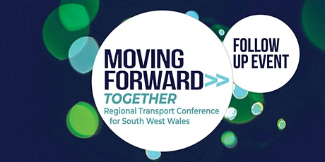 Moving Forward Together - Regional Transport Conference - Follow Up Event tickets