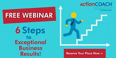 Six Steps to exceptional business results tickets