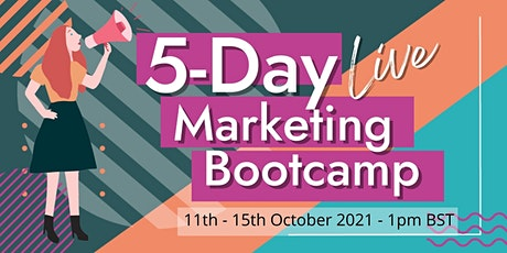 5-day LIVE Marketing Bootcamp tickets