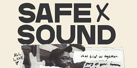 Safe x Sound Film Screening: A Documentary by Brianna Spause & Brian Walker tickets
